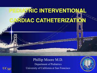 PEDIATRIC INTERVENTIONAL CARDIAC CATHETERIZATION