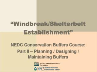 """Windbreak/Shelterbelt Establishment"" NEDC Conservation Buffers Course:"