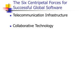 The Six Centripetal Forces for Successful Global Software