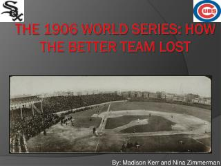 The 1906 World Series: How the better team lost