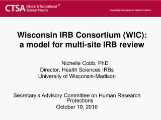 Wisconsin IRB Consortium (WIC):  a model for multi-site IRB review