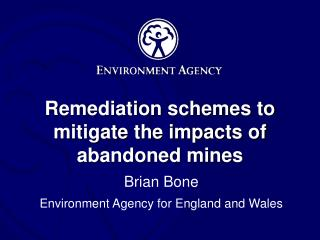 Remediation schemes to mitigate the impacts of abandoned mines