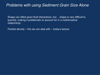Problems with using Sediment Grain Size Alone