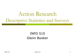 Action Research Descriptive Statistics and Surveys