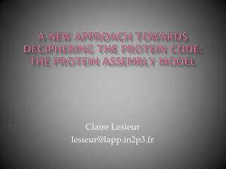 A new approach towards deciphering the protein code: The protein assembly model