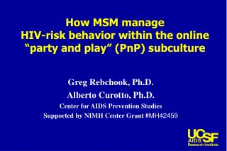 "How MSM manage  HIV-risk behavior within the online ""party and play"" (PnP) subculture"