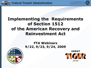 Implementing the  Requirements of Section 1512  of the American Recovery and Reinvestment Act FTA Webinars 9/22, 9/23, 9