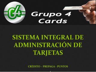 SISTEMA INTEGRAL DE ADMINISTRACIÓN DE TARJETAS CRÉDITO – PREPAGA - PUNTOS