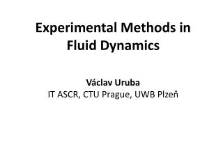 Experimental Methods in Fluid Dynamics