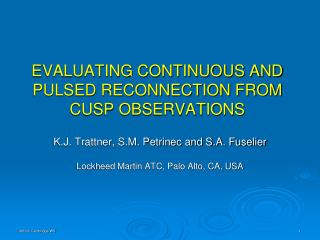 EVALUATING CONTINUOUS AND PULSED RECONNECTION FROM CUSP OBSERVATIONS