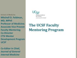Mitchell D. Feldman,  MD, MPhil Professor of Medicine; Associate Vice Provost Faculty Mentoring;