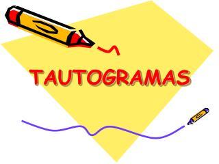 TAUTOGRAMAS