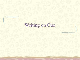 Writing on Cue