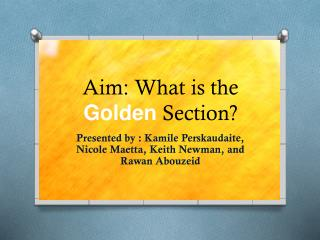 Aim: What is the  Golden  Section?