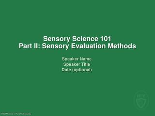 Sensory Science 101 Part II: Sensory Evaluation Methods