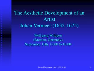 The Aesthetic Development of an Artist Johan Vermeer 1632-1675