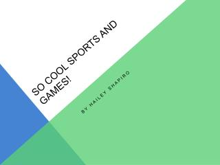 So cool sports and games!