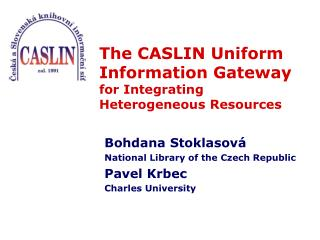 The CASLIN Uniform Information Gateway  for Integrating Heterogeneous Resources