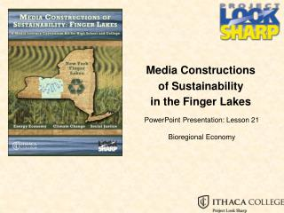 Media Constructions  o f Sustainability in the Finger Lakes