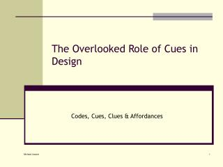The Overlooked Role of Cues in Design