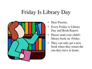 Friday Is Library Day