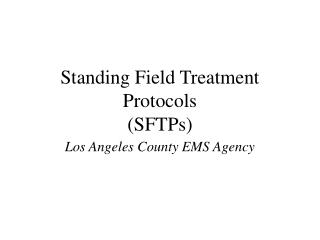 Standing Field Treatment Protocols (SFTPs)