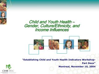 Child and Youth Health – Gender, Culture/Ethnicity, and Income Influences