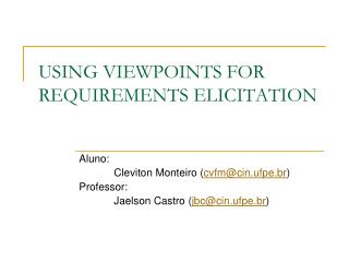 USING VIEWPOINTS FOR REQUIREMENTS ELICITATION