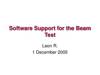 Software Support for the Beam Test
