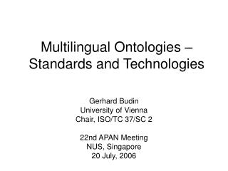 Multilingual Ontologies – Standards and Technologies