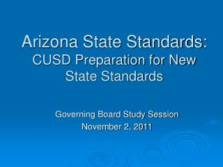Arizona State Standards:  CUSD Preparation for New State Standards