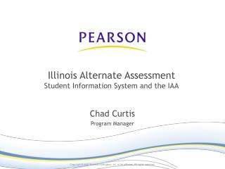 Illinois Alternate Assessment Student Information System and the IAA