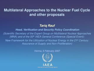 Multilateral Approaches to the Nuclear Fuel Cycle and other proposals