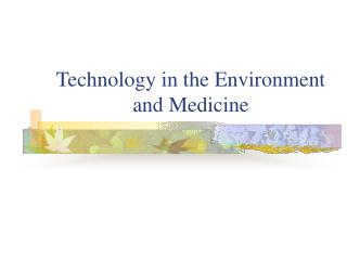Technology in the Environment and Medicine