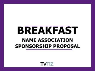 BREAKFAST NAME ASSOCIATION SPONSORSHIP PROPOSAL