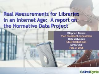 Real Measurements for Libraries in an Internet Age:  A report on the Normative Data Project