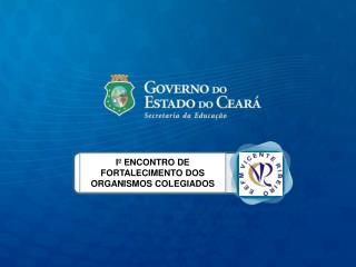 Iº ENCONTRO DE FORTALECIMENTO DOS ORGANISMOS COLEGIADOS