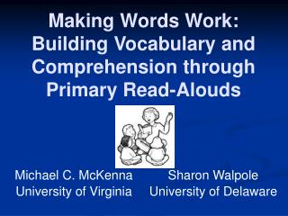 Making Words Work: Building Vocabulary and Comprehension through Primary Read-Alouds