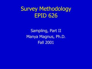 Survey Methodology EPID 626