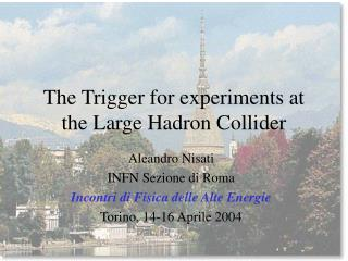 The Trigger for experiments at the Large Hadron Collider