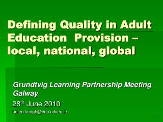 Defining Quality in Adult Education  Provision – local, national, global