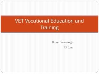 VET Vocational Education and Training