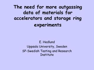 The need for more outgassing data of materials for accelerators and storage ring experiments
