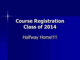 Course Registration Class of 2014