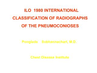 ILO  1980 INTERNATIONAL CLASSIFICATION OF RADIOGRAPHS OF THE PNEUMOCONIOSES