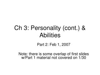 Ch 3: Personality (cont.) & Abilities