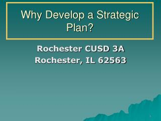Why Develop a Strategic Plan?