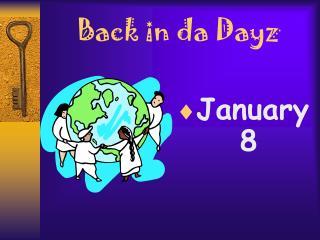 Back in da Dayz