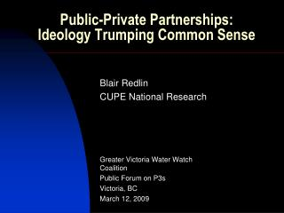 Public-Private Partnerships:  Ideology Trumping Common Sense
