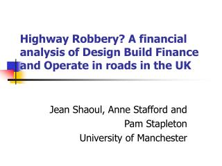Highway Robbery? A financial analysis of Design Build Finance and Operate in roads in the UK